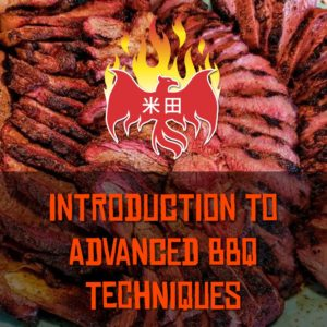 Introduction to Advanced BBQ Techniques - June 12 Class