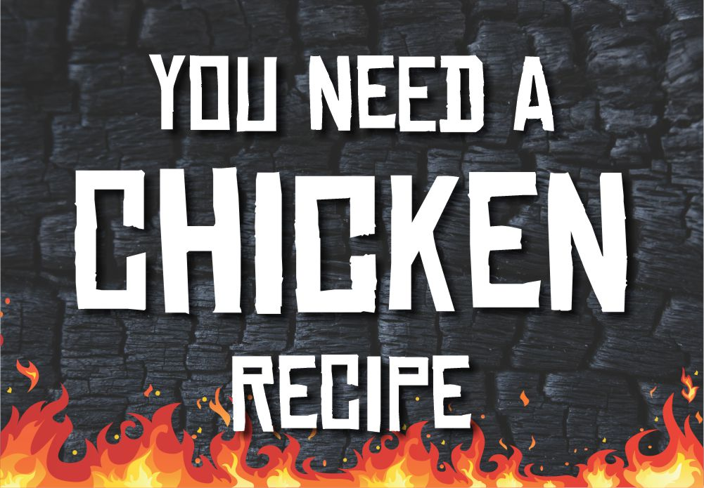 You Need a Chicken Recipe