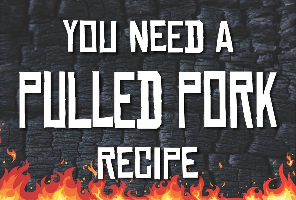 You Need a Pulled Pork Recipe