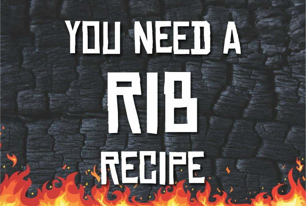 You Need a Rib Recipe