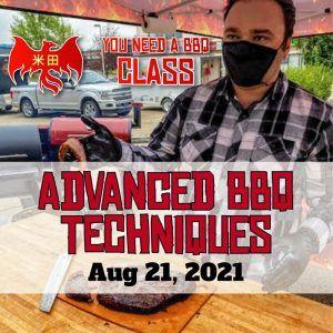 Aug 21 Advanced BBQ Techniques Class